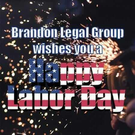 Happy Labor Day- Brandon Legal Group