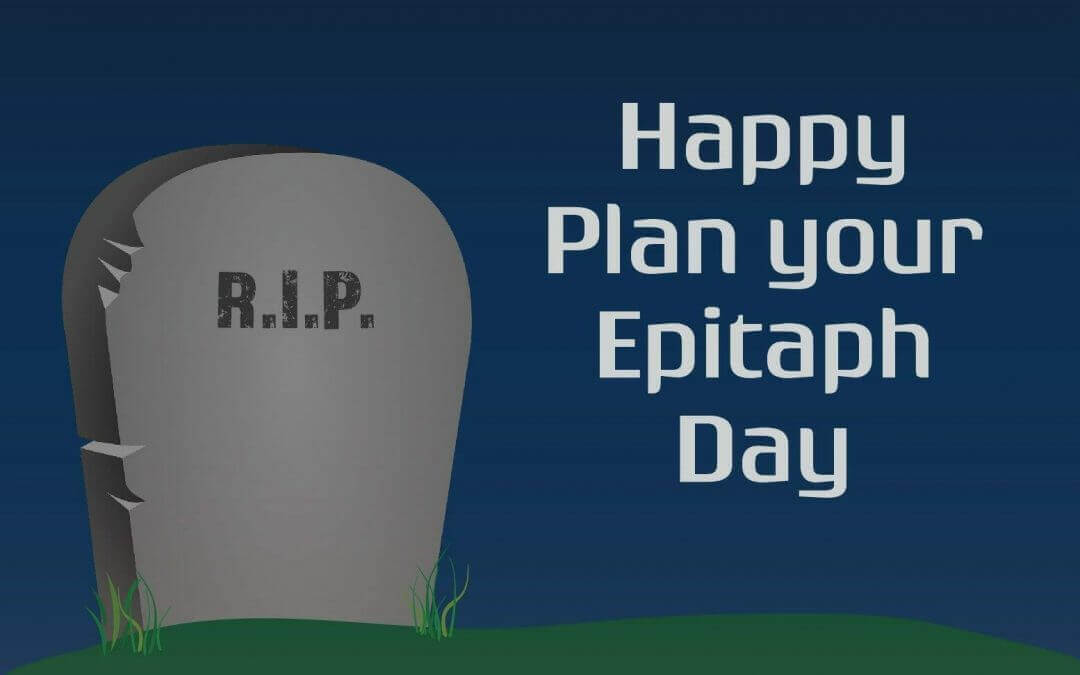 Happy Plan your Epitaph Day from Brandon Legal Group