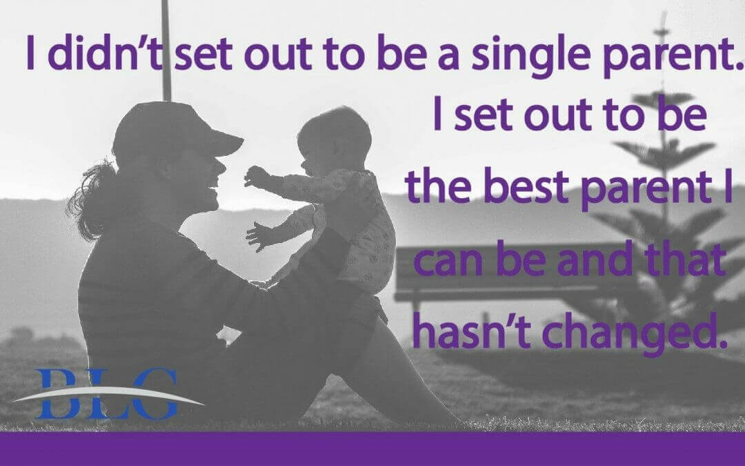 I didn't set out to be a single parent…