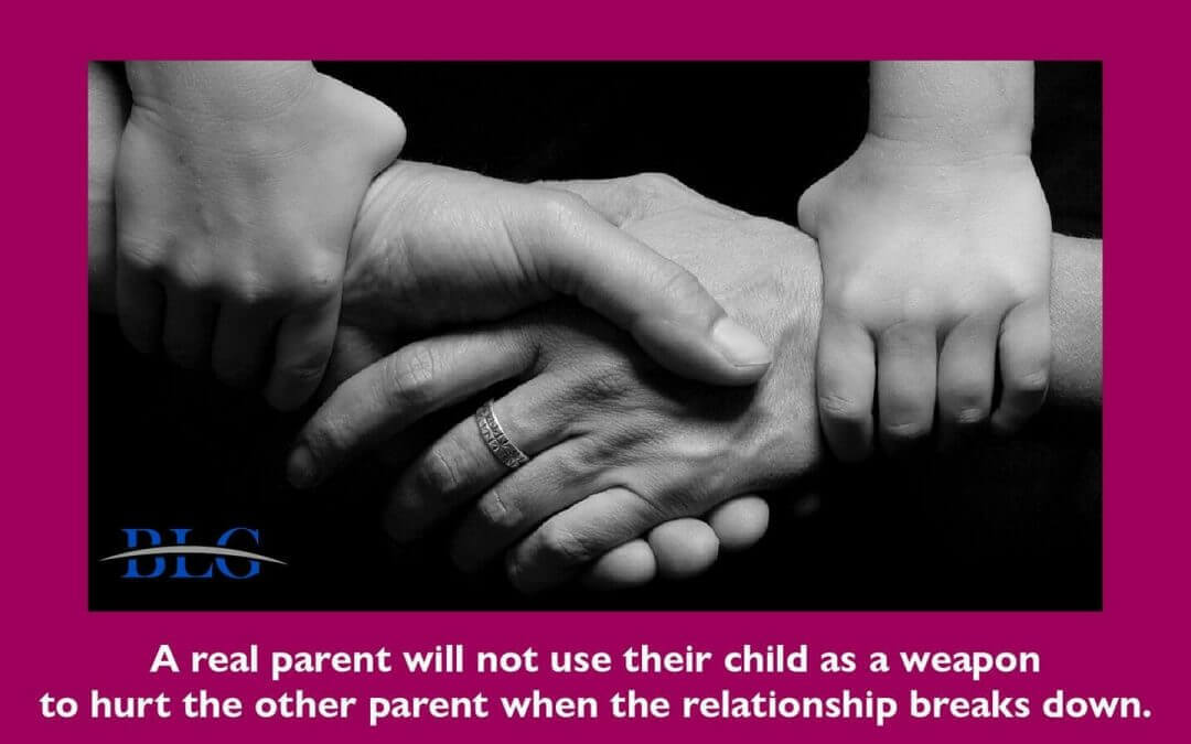 A Real Parent Will Not Use Their Child as A Weapon