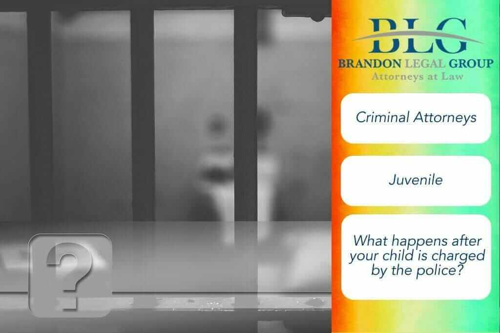 What happens after your child is charged?  Brandon Legal Group
