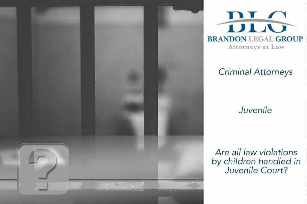 Are all law violations by children handled in juvenile court?