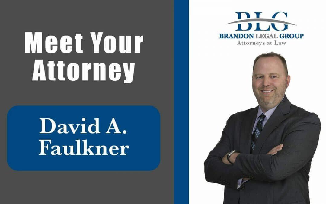 Meet Your Attorney David A. Faulkner