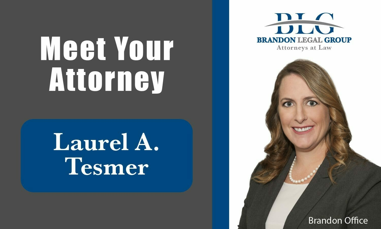 Meet Your Attorney Laurel A. Tesmer