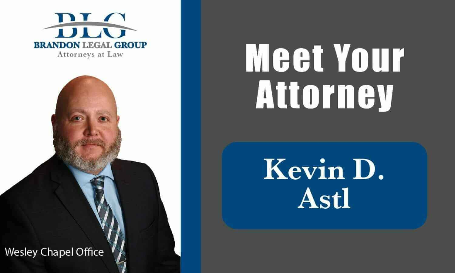 Meet Your Attorney Kevin D. Astl