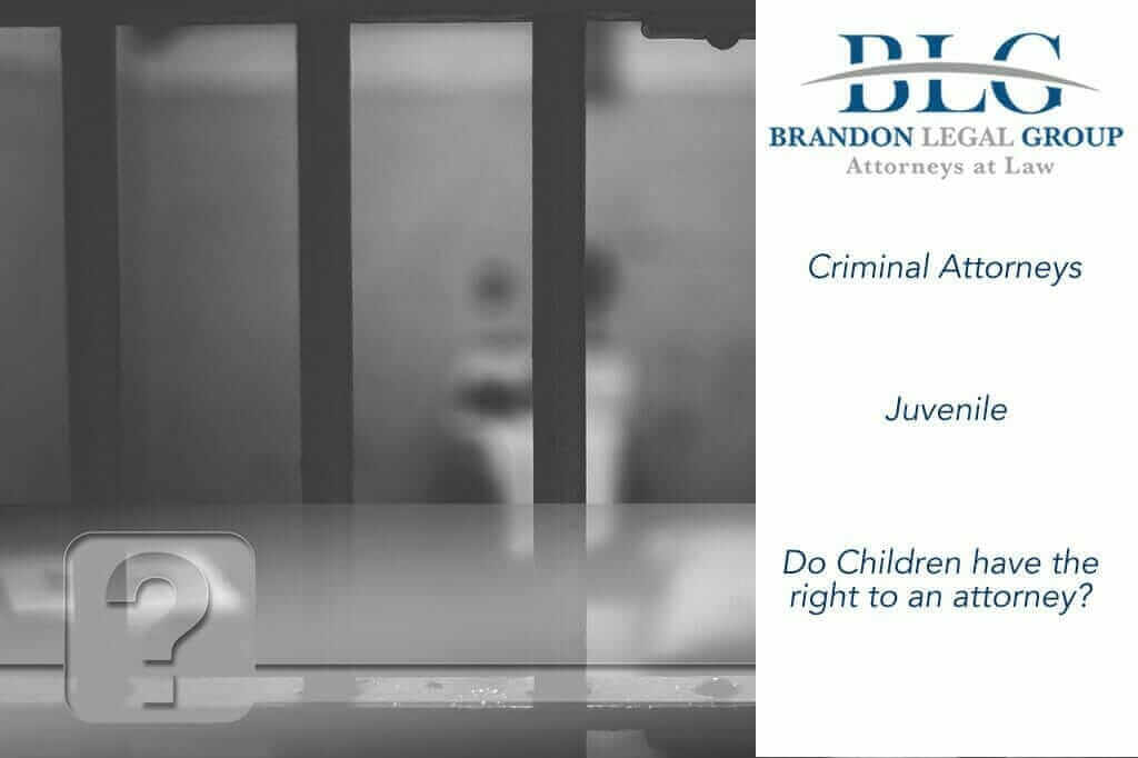 Do children have the right to an attorney?  | Brandon Legal Group