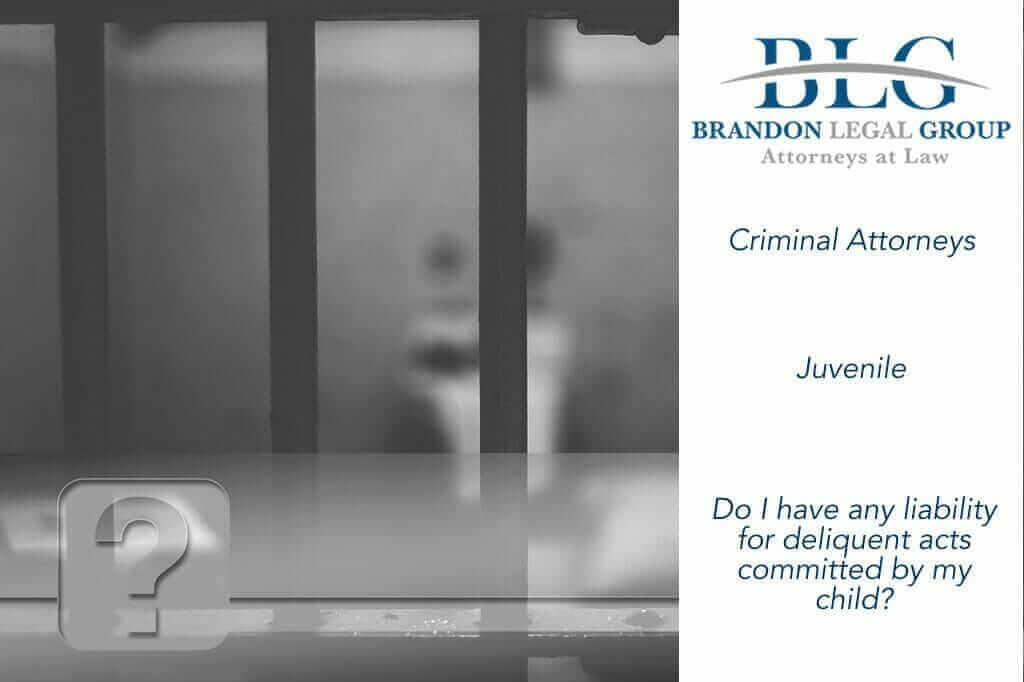 Do you have any liability for delinquent acts committed by your child?