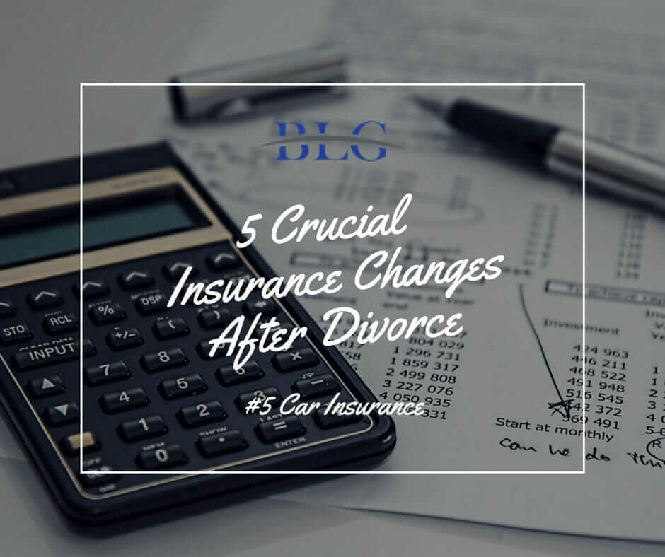 Insurance & Divorce #5 - Car Insurance - Brandon Legal Group