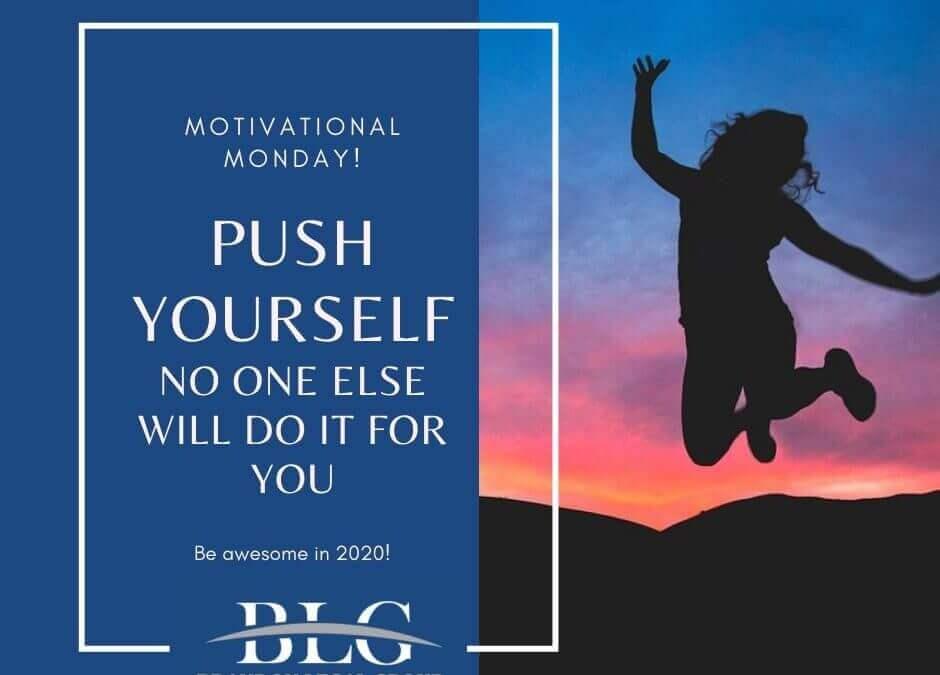 Motivational Monday – Push Yourself!
