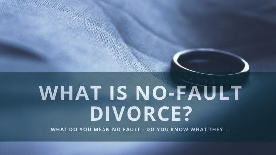 What Is No-Fault Divorce?