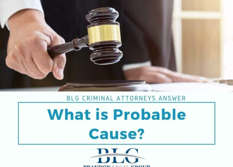 What is Probable Cause – BLG Criminal Attorney Answers