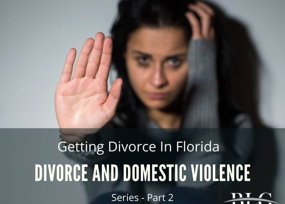 Divorce and Domestic Violence Series – Part 2