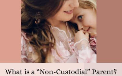 "What is a ""Non-custodial"" parent?"