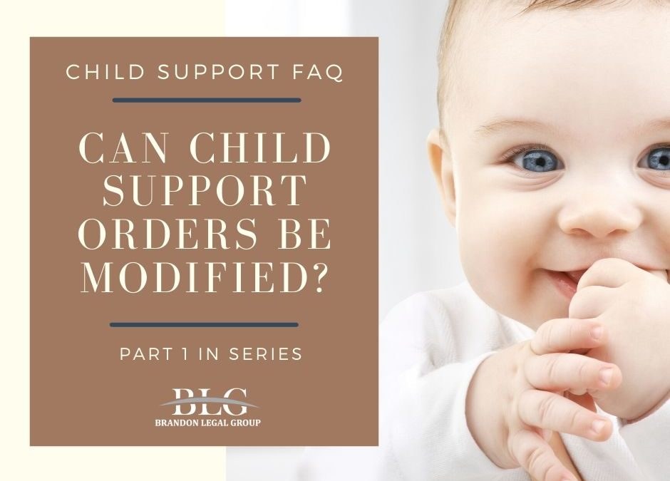 Can Child Support Orders Be Modified? Part 1 in Series