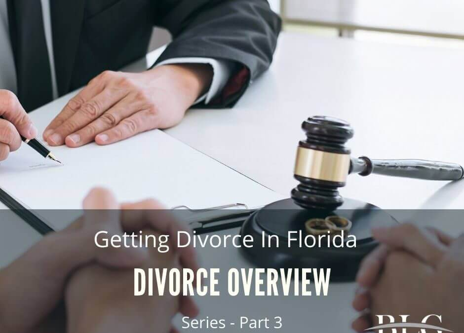Divorce Overview – Part 3 in Series