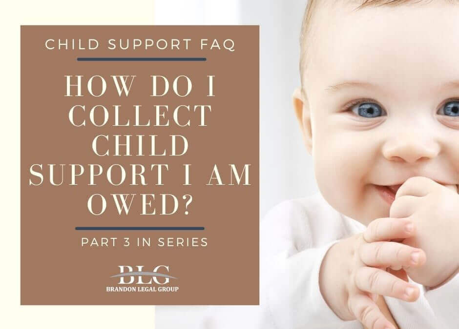 How Do I Collect Child Support I Am Owed? Part-3 in Series
