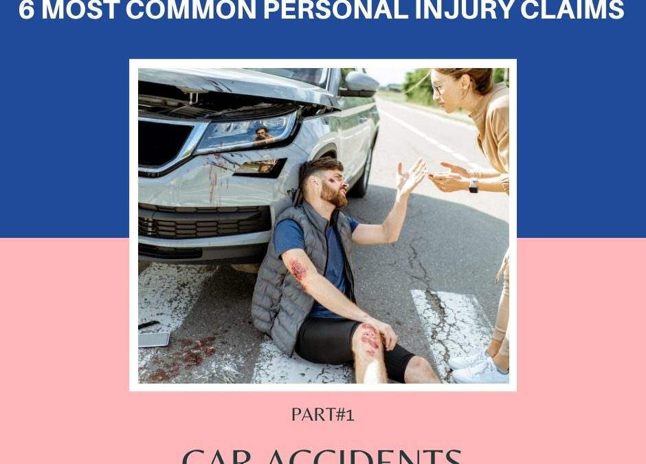 6 Most Common Personal Injury Claims – Car Accidents