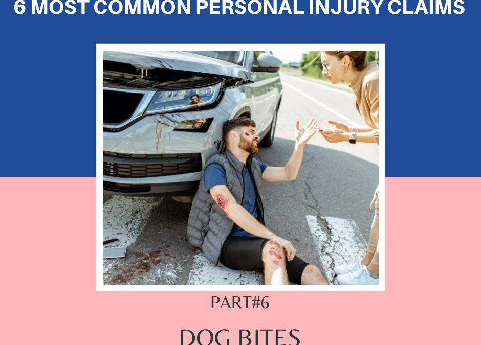 6 Most Common Personal Injury Claims – . Dog Bites