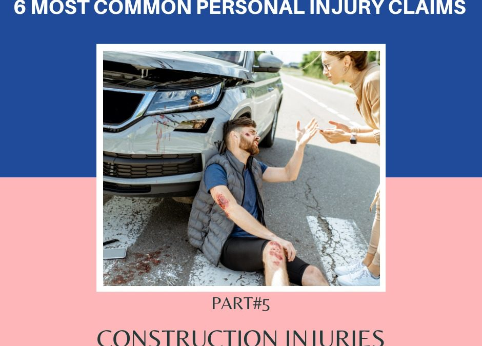 6 Most Common Personal Injury Claims – Construction Injuries