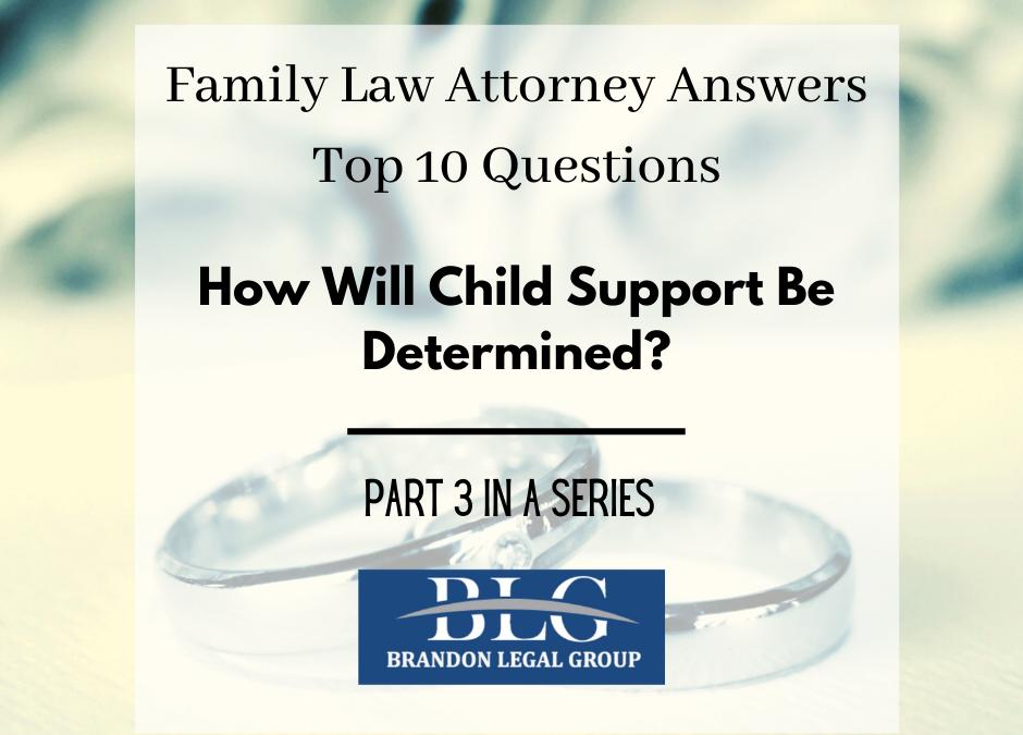 Child Support – Third in a 10 Part Divorce Q&A