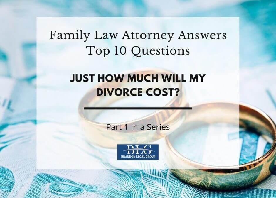 Divorce Cost – First in a 10 Part Divorce Q&A