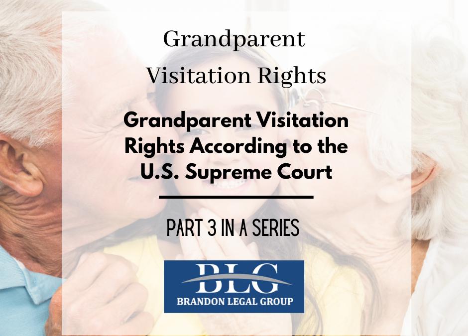 Supreme Court: Grandparent Visitation Rights – Third in a Series