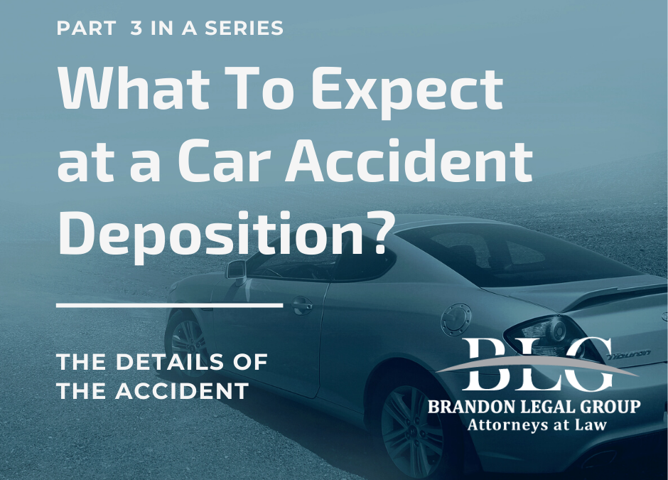 What To Expect at a Car Accident Deposition – Third in a Series