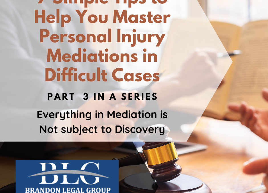 7 Tips to Help You Master Personal Injury Mediations – 4th in a Series