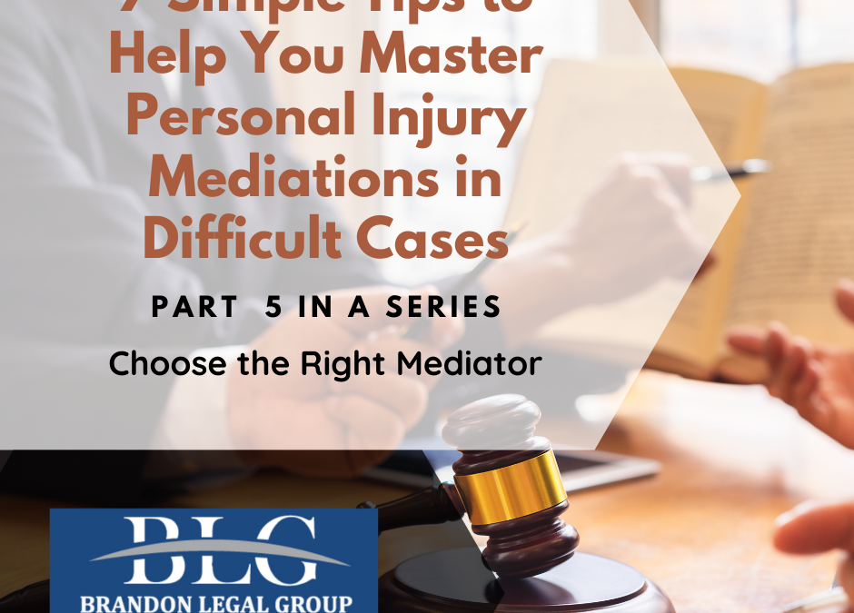 7 Tips to Help You Master Personal Injury Mediations – 5th in a Series