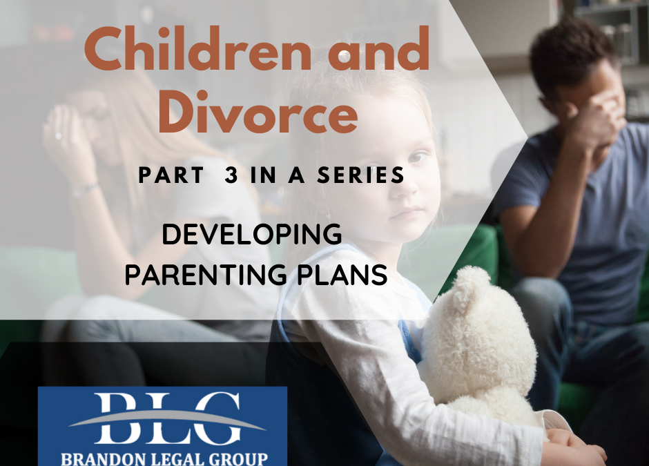 Children and Divorce – Developing Parenting Plans