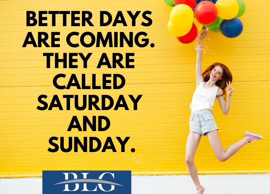 Fun Friday – Better Days are Coming