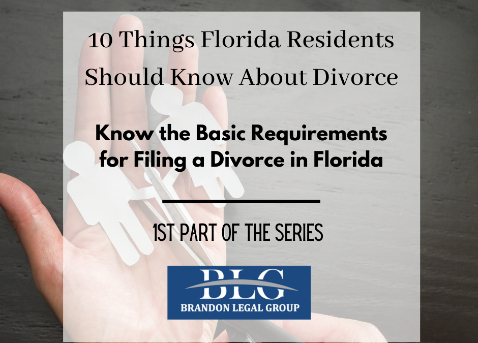 Know the Basic Requirements for Filing a Divorce in Florida