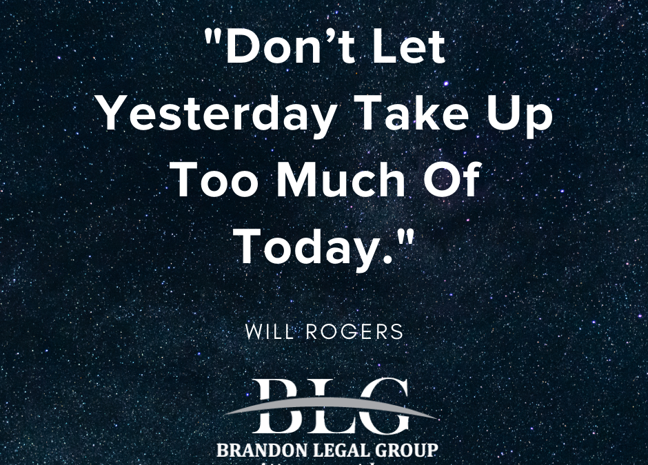 Motivational Monday – Don't Let Yesterday Take up Too Much!