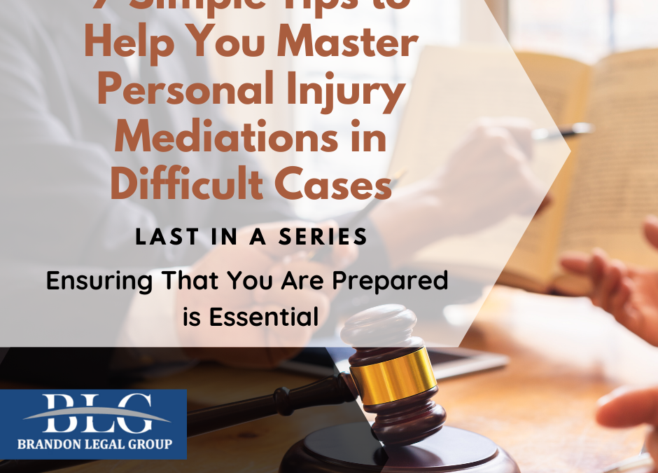 7 Tips to Help You Master Personal Injury Mediations – End of Series