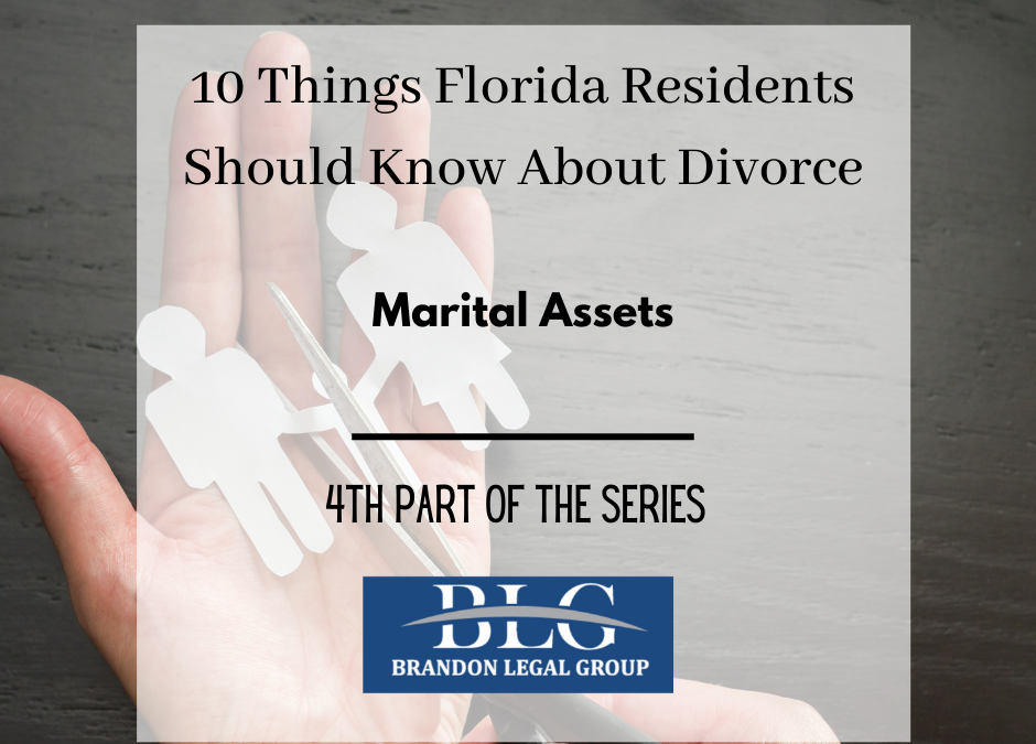 10 Things FL People Should Know About Divorce-Marital Assets