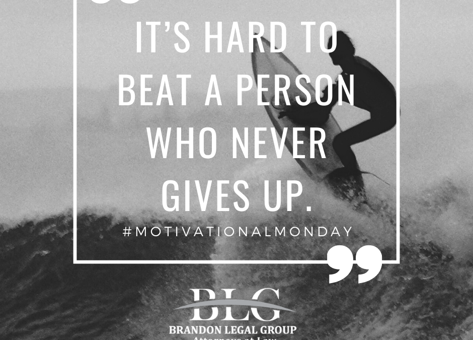 Motivational Monday – Never Give Up