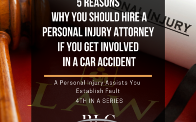5 Reasons Why You Should Hire a Personal Injury Attorney – 4th in a Series