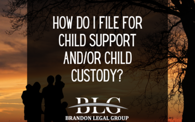 How Do I File for Child Support and/or Child Custody?