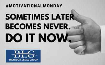 Motivational Monday – Do It Now