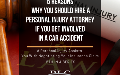 5 Reasons Why You Should Hire a Personal Injury Attorney – 5th in a Series