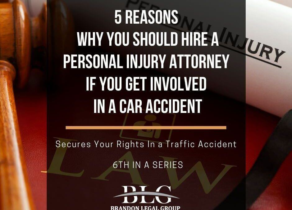 5 Reasons Why You Should Hire a Personal Injury Attorney - 6th in a Series