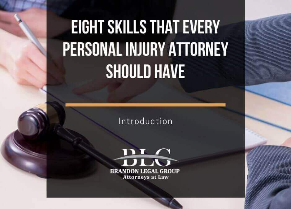 8 Skills That Every Personal Injury Attorney Should Have – Intro