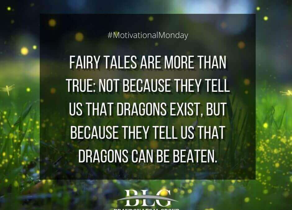 Motivational Monday –  Fairy Tales Are More Than True