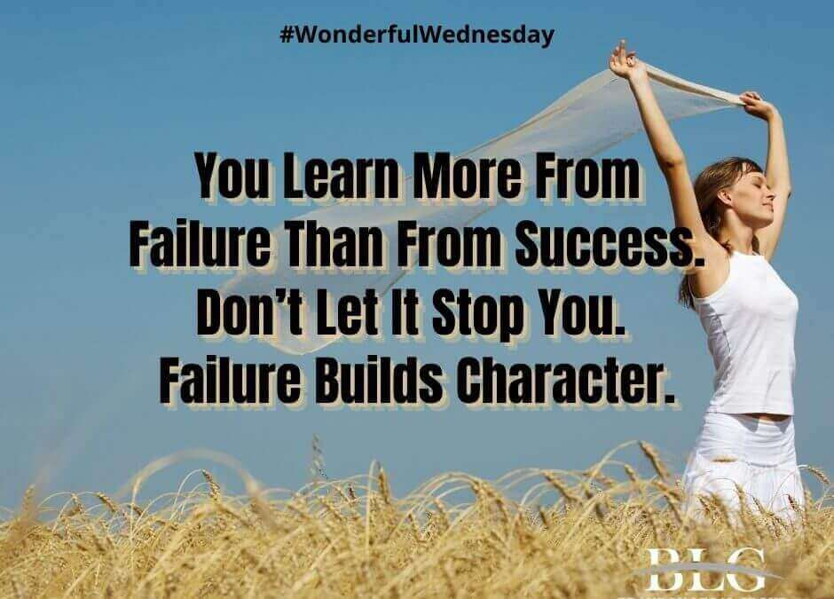 Wonderful Wednesday - Failure Builds Character