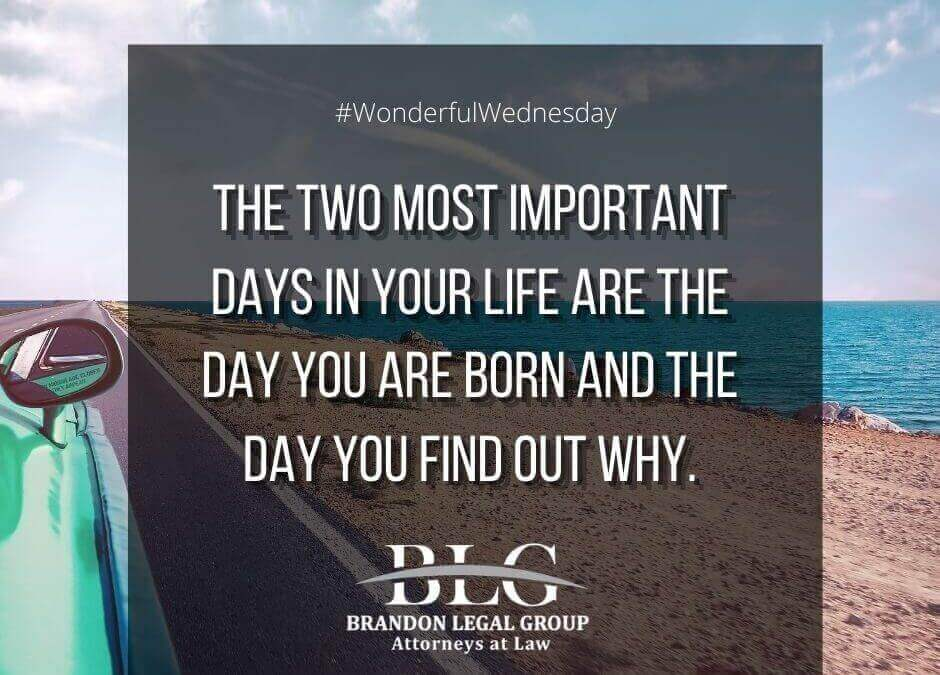 Wonderful Wednesday –  Two Most Important Days