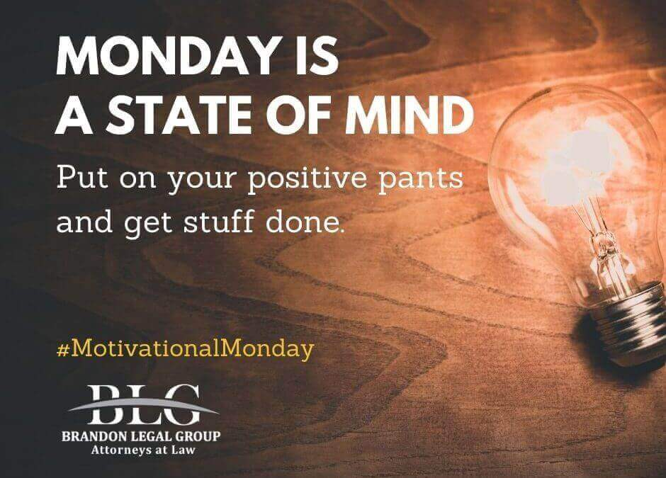 Motivational Monday - Monday is a State of Mind