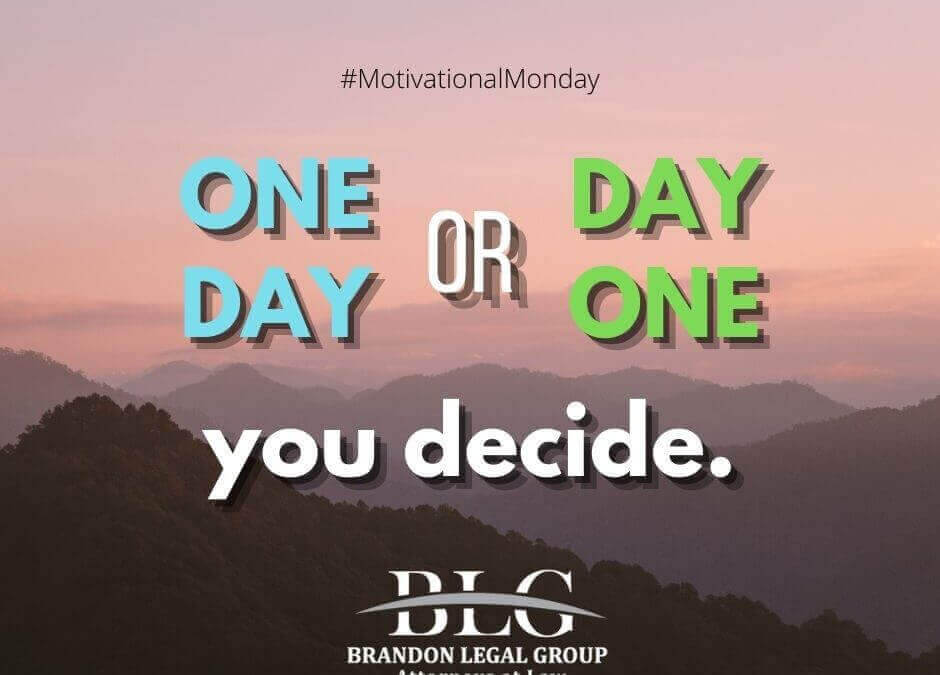 Motivational Monday - One Day or Day One