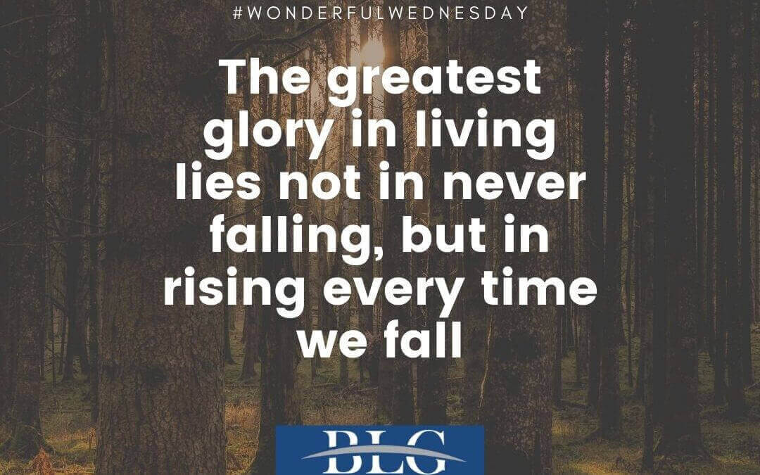Wonderful Wednesday - The Greatest Glory in Living